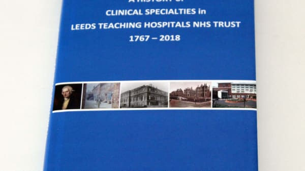 A History of Clinical Specialties in Leeds Teaching Hospitals NHS Trust by Sylvia Craven